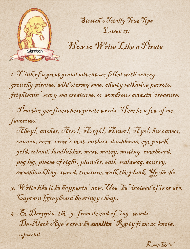Stretch's Totally True Tips, Lesson 17: How to Write Like a Pirate